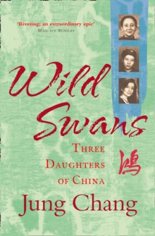 Wild Swans: Three Daughters Of China, Paperback Book