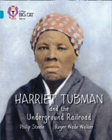 Harriet Tubman and the Underground Railroad : Band 13/Topaz Topaz/Band 13, Paperback