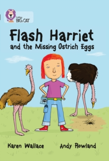Collins Big Cat : Flash Harriet and the Missing Ostrich Eggs: Band 14/Ruby, Paperback