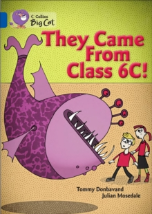 Collins Big Cat : They came from Class 6C: Band 16/Sapphire, Paperback