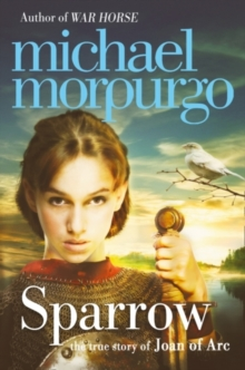 Sparrow : The Story of Joan of ARC, Paperback Book