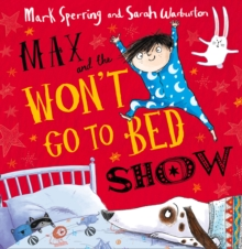 Max and the Won't Go to Bed Show, Paperback Book