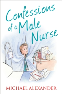 Confessions of a Male Nurse, Paperback