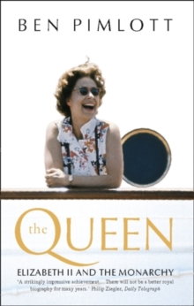 The Queen : Elizabeth II and the Monarchy, Paperback