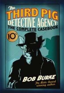 The Third Pig Detective Agency: The Complete Casebook, Paperback
