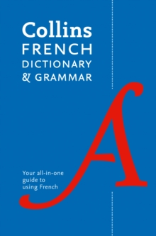 Collins French Dictionary and Grammar : 120,000 Translations Plus Grammar Tips, Paperback