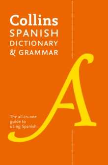 Collins Spanish Dictionary and Grammar : 120,000 Translations Plus Grammar Tips, Paperback