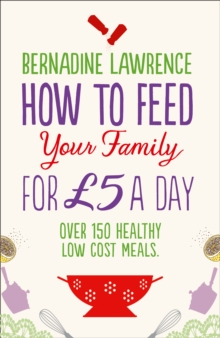 How to Feed Your Family for GBP5 a Day, Paperback