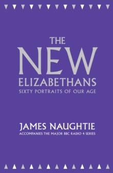 The New Elizabethans: 60 Portraits of Our Age, Hardback Book