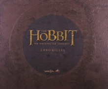 The Hobbit: an Unexpected Journey : Chronicles: Art & Design, Hardback