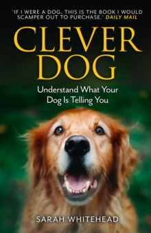 Clever Dog : Understand What Your Dog is Telling You, Paperback