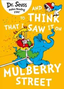 And to Think That I Saw it on Mulberry Street : Dr Seuss, Paperback