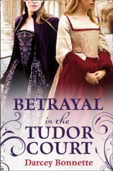 Betrayal in the Tudor Court, Paperback
