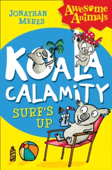 Awesome Animals : Koala Calamity - Surf's Up!, Paperback Book