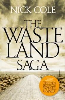 The Wasteland Saga : The Old Man and the Wasteland, Savage Boy and The Road is a River, Paperback