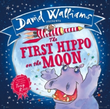 The First Hippo on the Moon : Based on a True Story, Hardback