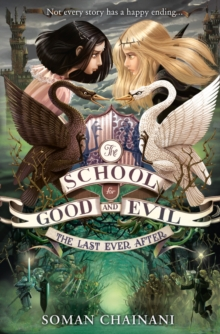 The Last Ever After (the School for Good and Evil, Book 3) : 3, Paperback
