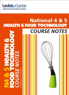 National 4/5 Health and Food Technology Course Notes : National 4/5 Health and Food Technology Course Notes, Paperback Book
