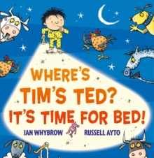 Where's Tim's Ted? It's Time for Bed!, Paperback
