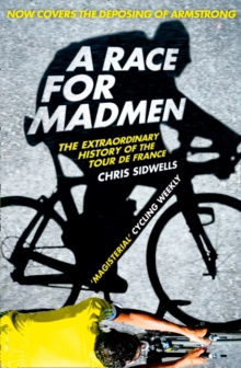 A Race for Madmen : A History of the Tour de France, Paperback