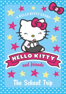 The School Trip (Hello Kitty and Friends, Book 2), Paperback Book