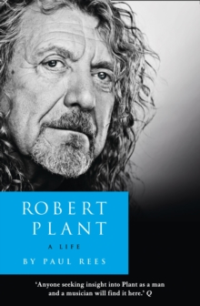 Robert Plant: a Life : The Biography, Paperback