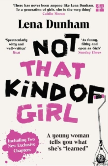 Not That Kind of Girl : A Young Woman Tells You What She's Learned, Paperback
