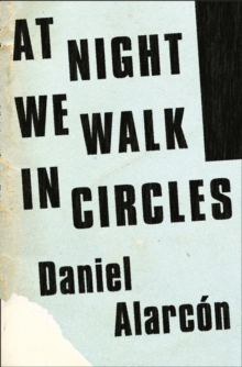 At Night We Walk in Circles, Hardback Book