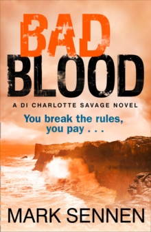 Bad Blood: A DI Charlotte Savage Novel, Paperback Book
