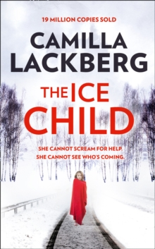 The Ice Child (Patrik Hedstrom and Erica Falck, Book 9), Hardback