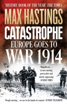 Catastrophe : Europe Goes to War 1914, Paperback
