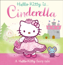 Hello Kitty is Cinderella, Paperback