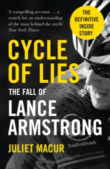 Cycle of Lies : The Fall of Lance Armstrong, Paperback
