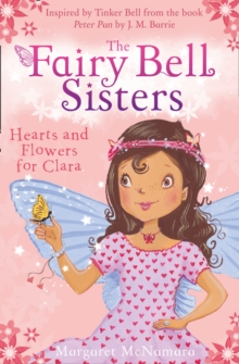 The Fairy Bell Sisters: Hearts and Flowers for Clara, Paperback