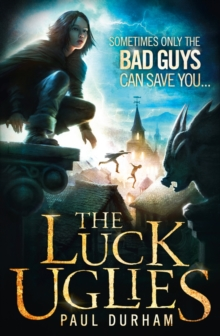 The Luck Uglies, Paperback Book
