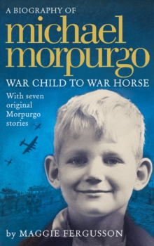 Michael Morpurgo : War Child to War Horse, Paperback