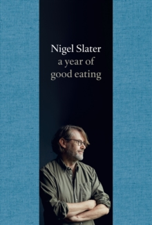 A Year of Good Eating : The Kitchen Diaries III, Hardback