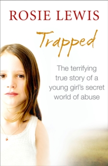 Trapped : The Terrifying True Story of a Secret World of Abuse, Paperback Book