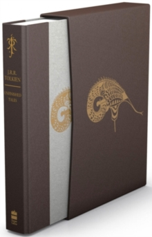 Unfinished Tales (Deluxe Slipcase Edition), Hardback