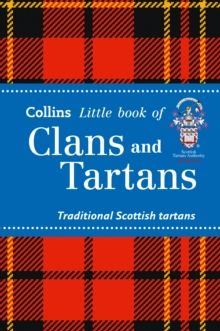 Collins Little Books : Clans and Tartans: Traditional Scottish Tartans, Paperback
