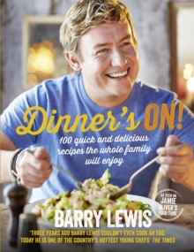 Dinner's on! : 100 Quick and Delicious Recipes the Whole Family Will Enjoy, Hardback