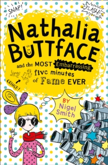 Nathalia Buttface : Nathalia Buttface and the Most Embarrassing Five Minutes of Fame Ever, Paperback Book