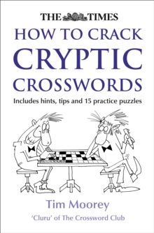 The Times How to Crack Cryptic Crosswords, Paperback Book