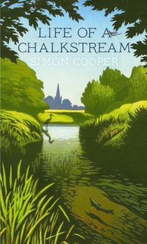 Life of a Chalkstream, Hardback Book