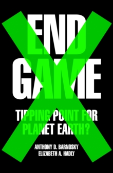 End Game : Tipping Point for Planet Earth, Hardback Book