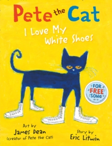 Pete the Cat I Love My White Shoes, Paperback