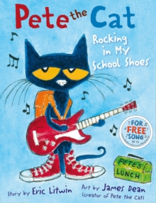 Pete the Cat Rocking in My School Shoes, Paperback