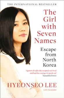 The Girl with Seven Names : Escape from North Korea, Paperback