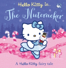 Hello Kitty the Nutcracker, Paperback Book