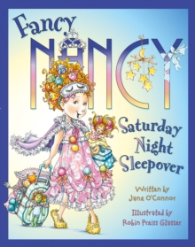 Fancy Nancy : Fancy Nancy Saturday Night Sleepover, Paperback